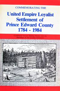 Commemorating the United Empire Loyalists Settlement of Prince Edward County 1784-1984. (Ontario).