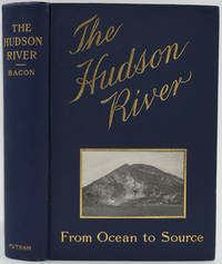 The Hudson River.  From Ocean to Source, Historical, Legendary, Picturesque