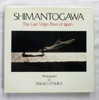Shimantogawa. The Last Virgin River of Japan