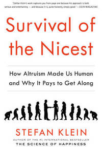 Survival of the Nicest: how altruism made us human, and why it pays to get along