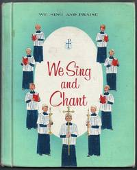 We Sing and Chant.  We Sing and Praise. Music Series for Catholic Schools