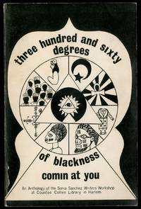 Three Hundred and Sixty Degrees of Blackness Comin at You: An Anthology of the Sonia Sanchez Writers Workshop at Countee Cullen Library in Harlem