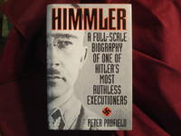 Himmler. A Full-Scale Biography of One of Hitler's Most Ruthless Executionaers