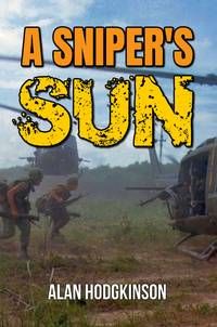 A Sniper's Sun by Alan Hodgkinson - Paperback - First Edition - 2020 - from Editions Dedicaces (SKU: 290)