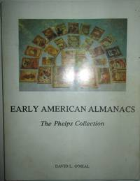 image of Early American Almanacs. The Phelps Collection. 1679-1900