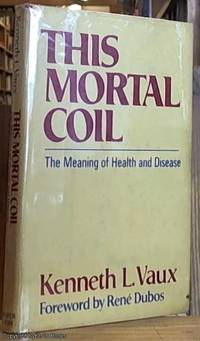 image of This Mortal Coil; The Meaning of Health and Disease