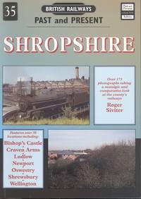 Shropshire (British Railways Past & Present Series No.35)