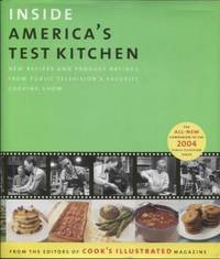 Inside America's Test Kitchen. All-New Recipes, Quick Tips, Equipment  Ratings, Food Tastings, Science Experiments from the Hit Public Television  Show