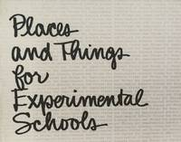 image of Places and Things for Experimental Schools:  A Joint Report from  Educational Facilities Laboratories, Inc. and Experimental Schools
