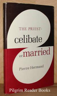 The Priest: Celibate or Married.