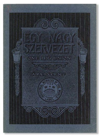 Chicago: I.W.W., n.d., ca. 1920. First Hungarian Language Edition. 12mo (18.75cm.); original dark bl...