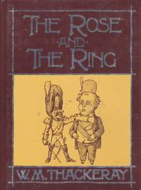 THE ROSE AND THE RING or The History of Prince Giglio and Prince Bulbo