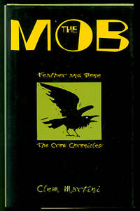 The Mob: Feather and Bone (The Crow Chronicles)