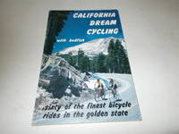 California Dream Cycling with Bodfish (Sixty of the Finest Bicycle Rides in the Golden State)