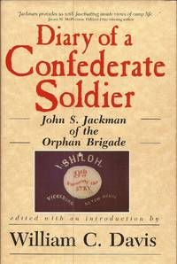 image of Diary of a Confederate Soldier; John S. Jackman of the Orphan Brigade (American Military History Series)