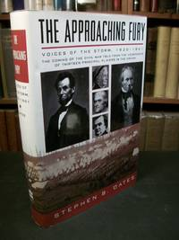 The Approaching Fury:  Voices of the Storm, 1820 - 1861