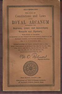The Code of Constitutions and Laws of the Royal Arcanum Governing the Supreme, Grand and Subordinate Members