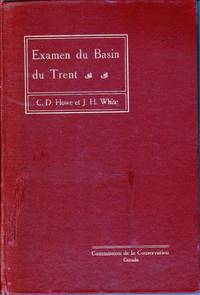 Examen du Bassin (Basin) du Trent. by  J.-H.  (Exploration par)  C. D.  /  WHITE - Hardcover - 1913 - from Librairie la bonne occasion and Biblio.com