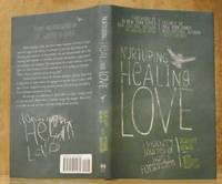 Nurturing, Healing, Love : A Mother's Journey of Hope and Forgiveness (SIGNED)