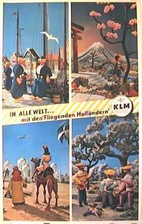 In Alle Welt...mit den 'Fliegenden Hollandern'.  KLM.  Koniglich. Niederlandische Luftverkehrgesellschaft
