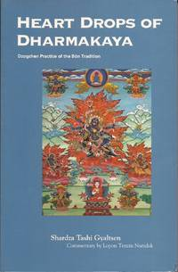image of Heart Drops of Dharmakaya; Dzogchen Practice of the Bon Tradition