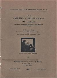THE AMERICAN FEDERATION OF LABOR:  ITS LAWS, CHARACTER, STRENGTH AND MANNER OF WORKING by  Matthew Woll - Paperback - Third Edition - 1925 - from R & A Petrilla, ABAA, IOBA (SKU: 041382)
