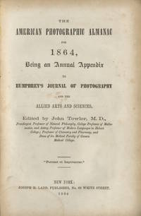 THE AMERICAN PHOTOGRAPHIC ALMANAC:; BEING AN ANNUAL APPENDIX TO HUMPHREY'S JOURNAL OF PHOTOGRAPHY AND THE ALLIED ARTS AND SCIENCES