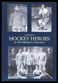 image of HOCKEY HEROES OF THE GEORGIAN TRIANGLE.  LOOKING BACK SERIES.