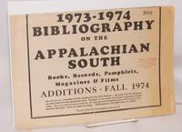 1973-1974 Bibliography on the Appalachian South: books, records, pamphlets, magazines & films. Additions: Fall 1974