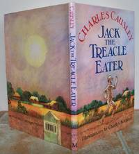 JACK THE TREACLE EATER. by  Charles.  Illustrated by Charles Keeping.: CAUSLEY - First Edition - from Roger Middleton (SKU: 33968)