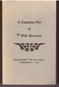 A Coppying out of ye Olde Recordes Church Records Limited Edition by Barbara M. VanAmburg Delorey by Barbara M. VanAmburg Delorey - Paperback - from Mark Lavendier, Bookseller (SKU: SKU1024330)