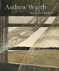 Andrew Wyeth: Looking Out, Looking In by Nancy Anderson - Hardcover - 2014-06-09 - from Books Express (SKU: 1938922190n)