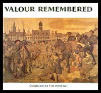 image of Valour Remembered. Canada and The First World War