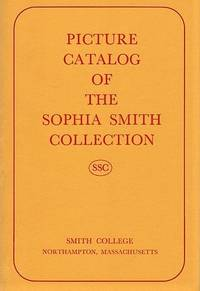 PICTURE CATALOG OF THE SOPHIA SMITH COLLECTION by Murdock, Mary-Elizabeth - 1972