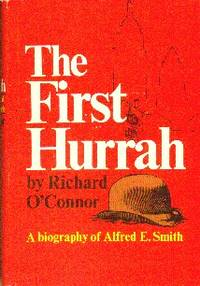 image of The First Hurrah: A Biography of Alfred E. Smith