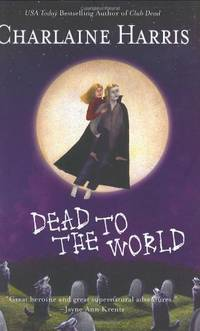 Dead to the World (Sookie Stackhouse / Southern Vampire)