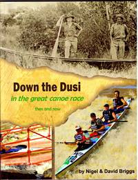 DOWN THE DUSI IN THE GREAT CANOE RACE.Then and Now.