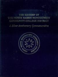 image of The History of the North Harris Montgomery Community College District: A Silver Anniversary Commemorative