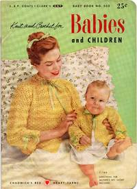 image of 1953 Knit and Crochet for Babies and Children Baby Book # 503