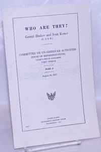 image of Who Are They? Georgi Zhukov and Ivan Konev (U.S.S.R.). Committee on Un-American Activities, House of Representatives, Eighty-fifth Congress, First Session. Part 3, August 30, 1957