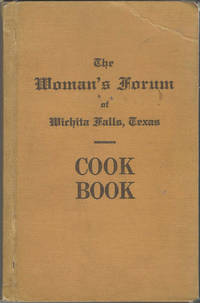 The Woman's Forum of Wichita Falls Cook Book. Compiled and Edited by Mrs. G. D. Anderson [et al.]