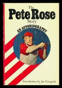 THE PETE ROSE STORY - An Autobiography