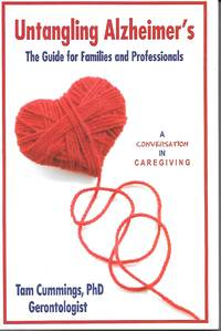image of Untangling Alzheimer's, The Guide For Families And Professionals A  Conversation in Caregiving