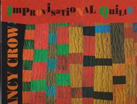 Nancy Crow: Improvisational Quilts