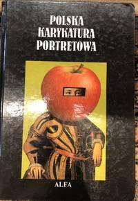Polska karykatura portretowa: Antologia od początków do współczesności (Polish Edition)