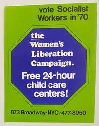 image of Vote Socialist Workers in '70. The Women's Liberation Campaign. Free 24-hour child care centers! [sticker]