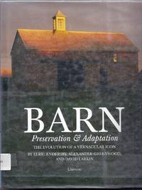 Barn.  Preservation and Adaptation. The Evolution of a Vernacular Icon