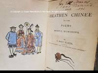 """That Heathen Chinee and Other Poems Mostly Humorous. By F. Bret Harte, Author of """"The Luck of the Roaring Camp"""" and """"Sensation Novels Condensed."""""""