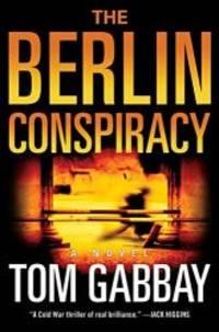 The Berlin Conspiracy: A Novel