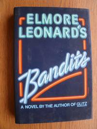 Bandits by  Elmore Leonard - First edition first printing - 1987 - from Scene of the Crime Books, IOBA (SKU: biblio10459)